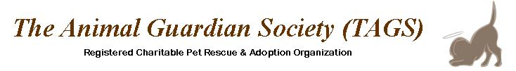 The Animal Guardian Society - registered charitable pet rescue and adoption organization.